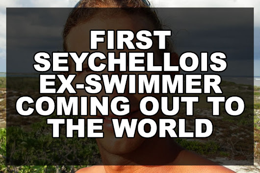 First Seychellois ex-swimmer coming out to the World | Our Queer Stories | Queer & LGBT Stories