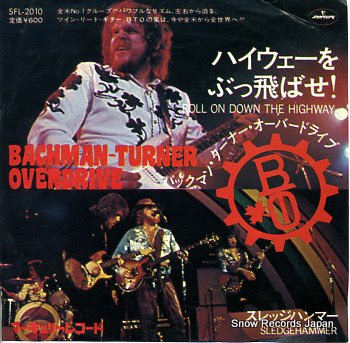 BACHMAN-TURNER OVERDRIVE roll on down the highway