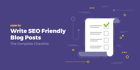 How to Write SEO Friendly Blog Posts - The Complete Checklist