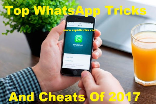 Top WhatsApp Tricks and Cheats Of 2017 (All in one)