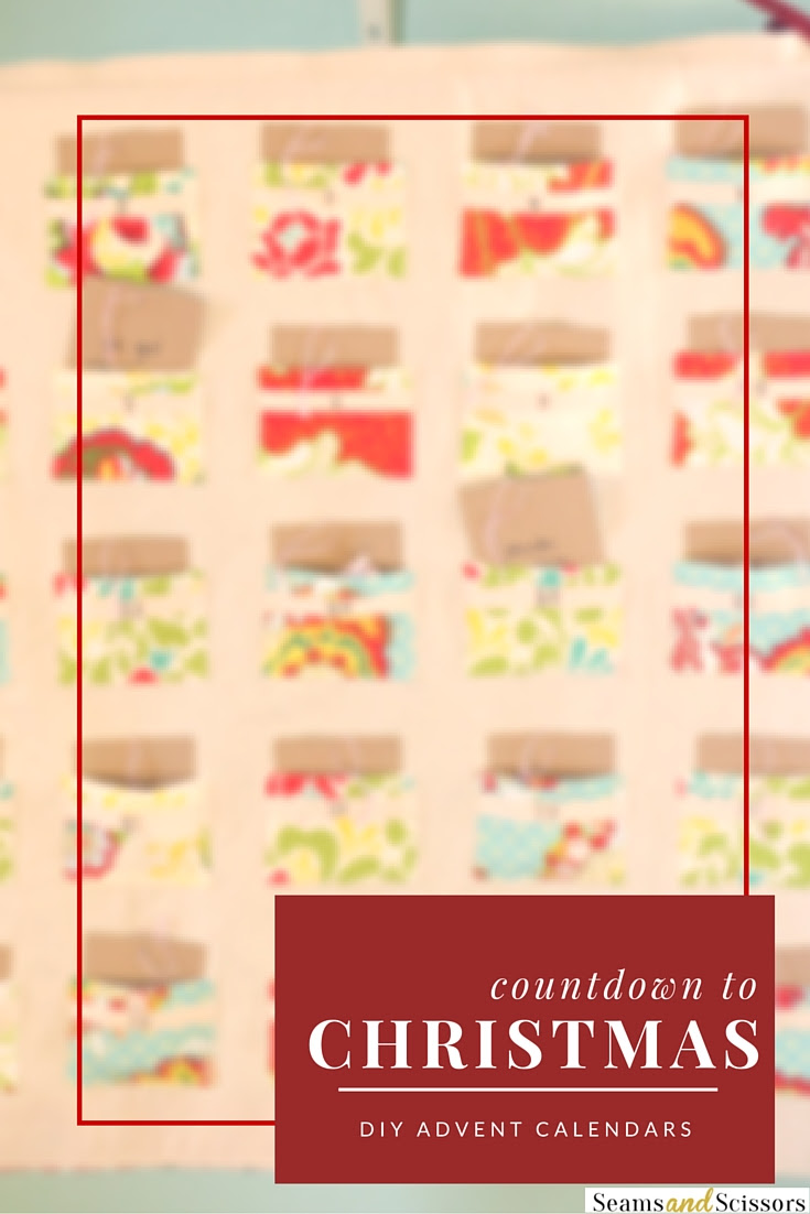 Countdown To Christmas 9 Sewn Advent Calendar Ideas Seams And