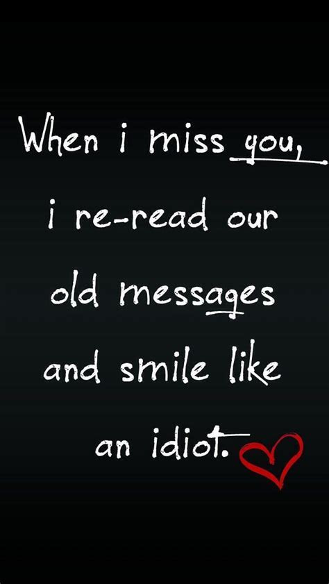 When I Miss You I Re Read Old Messages And Smile Like An