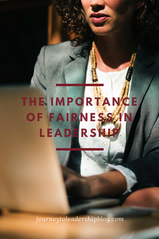 The Importance Of Fairness In Leadership