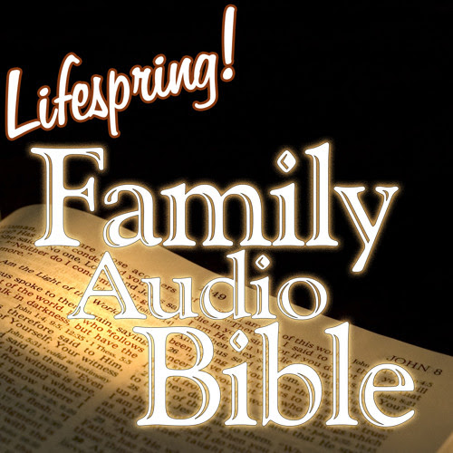 The New Lifespring! Family Audio Bible - Romans 10