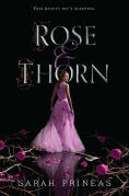 Title: Rose & Thorn, Author: Sarah Prineas