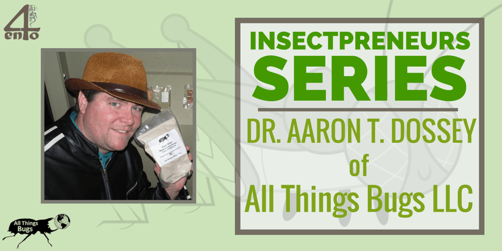 DR Aaron T Dossey - All Things Bugs LLC