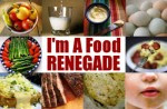 I am a Food RENEGADE!