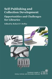 Self-Publishing and Collection Development: Opportunities and Challenges for Libraries
