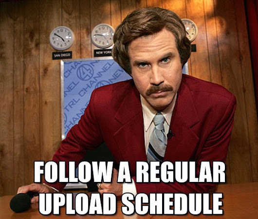 Why you should follow a regular upload schedule