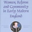Women, Reform and Community in Early Modern England