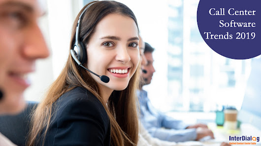 Call Center Software Trends to Watch Out for in 2019 - Call Center Solutions