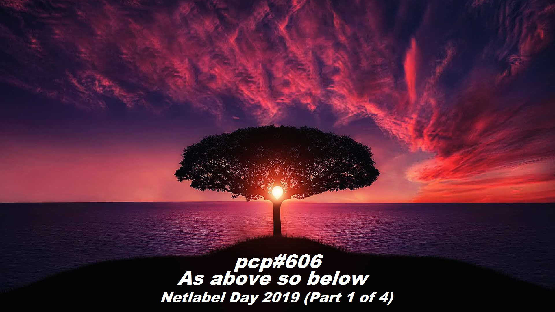 Pcp 606 As Above So Below Netlabel Day 2019 Part 1 Of 4