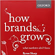 How Brands Grow: What Marketers Don't Know: Byron Sharp: 9780195573565: Amazon.com: Books