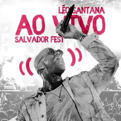 Léo Santana | AO VIVO - Salvador Fest 2018