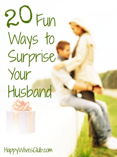 20 Fun Ways to Surprise Your Husband - Happy Wives Club