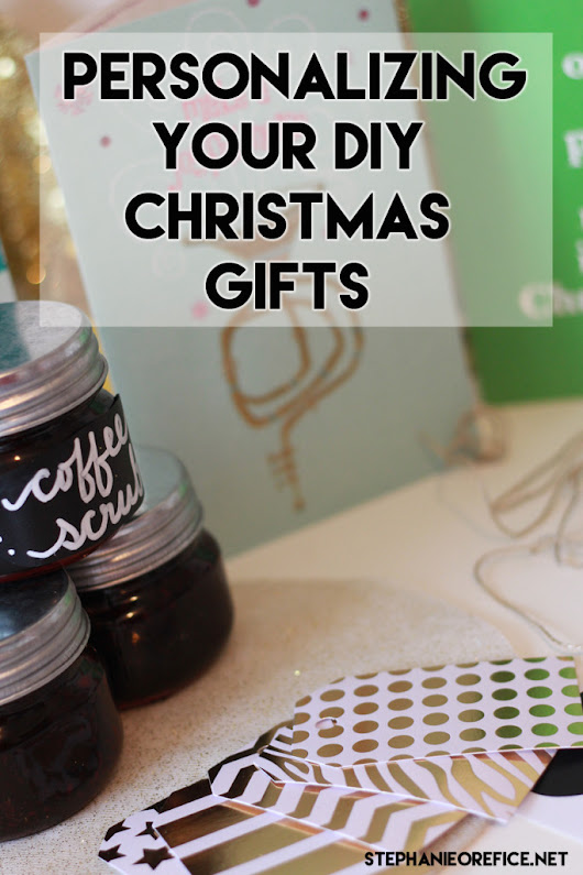 Personalizing your DIY Christmas Gifts - stephanieorefice.net
