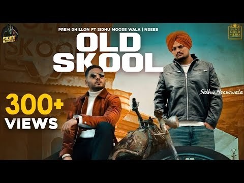 Old Skool (Official Music) Prem Dhillon | Sidhu Moose Wala | Naseeb | Latest Punjabi Song 2020