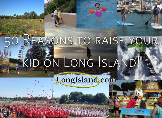 50 Reasons to Raise Your Kid on Long Island