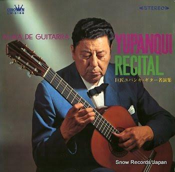 YUPANQUI, ATAHUALPA alma de guitarra yupanqui recital