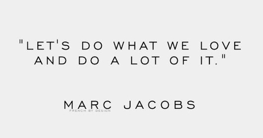 I ♡ weekend (French By Design) | Marc Jacobs, Quote and In Another Life