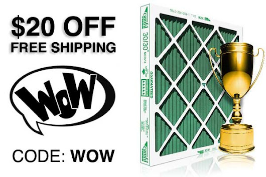 $20 off NOW on furnace filters, code: WOW