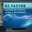 FREE Ableton Live Effects, Loops, and Instruments — ill Factor