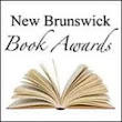 Two Reviews from the 2017 New Brunswick Book Awards Short List • The Miramichi Reader