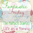 Fantastic Friday Link Up #6! - The MaMade Diaries