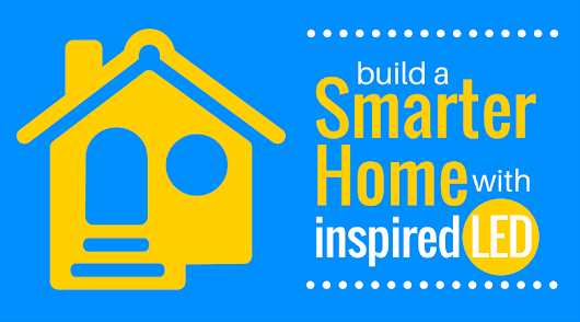 Get a Smarter Home With Inspired LED