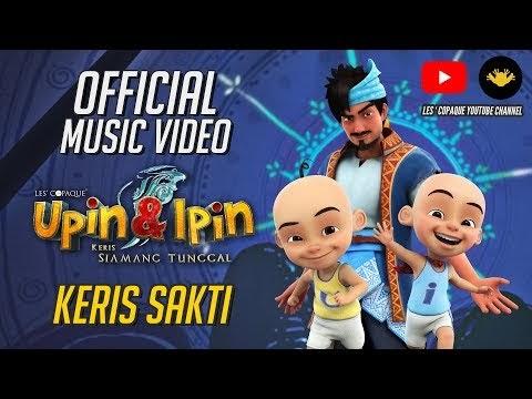 KERIS SAKTI & BUAI LAJU-LAJU  OFFICIAL MV & LIRIK - (OST UPIN & IPIN : KERIS SIAMANG TUNGGAL)
