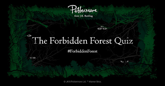 The Forbidden Forest Quiz - Pottermore