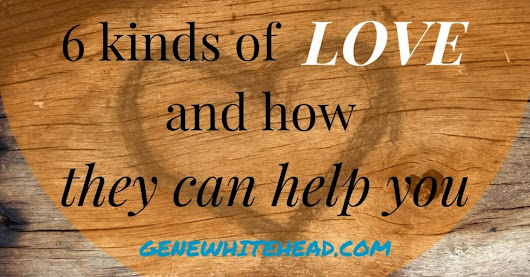 6 Kinds of Love and How They Can Help You