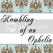 Ramblings of an Ophelia