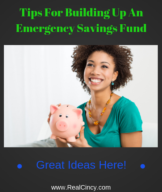Tips For Building Up An Emergency Savings Fund