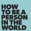 Book Review: How to Be a Person in the World by Heather Havrilevsky