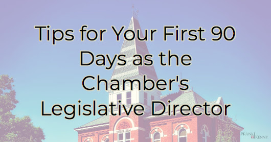 I'm the New Chamber Legislative Director. Now What?