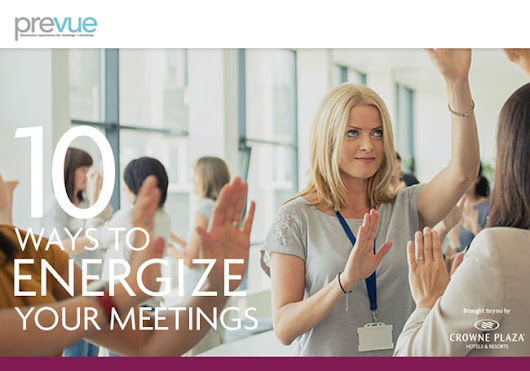 10 Ways to Energize Your Meetings - Prevue Meetings