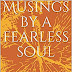 Musings by a fearless soul: Musings and Poetries