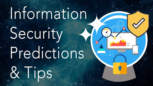 Information Security Predictions and Tips |Blog
