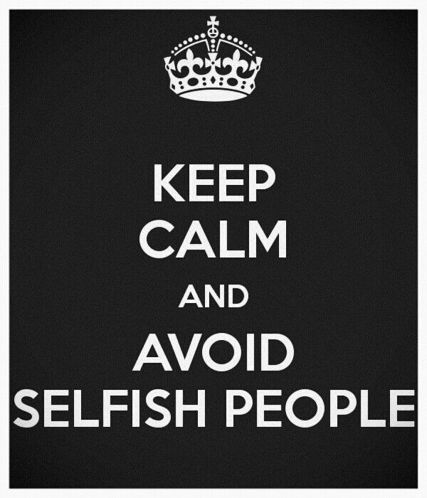Quotes About Selfish People 93 Quotes