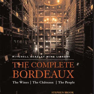 Stephen Brook: The Complete Bordeaux: the Wines, the Châteaux, the People