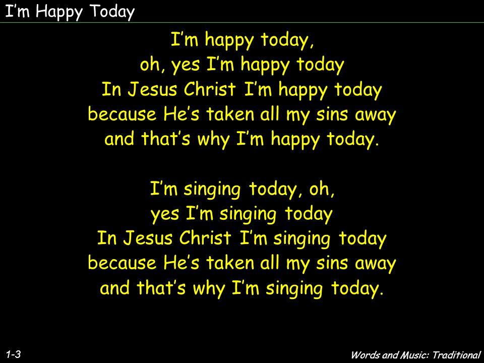Im Happy Today Im Happy Today Ppt Video Online Download