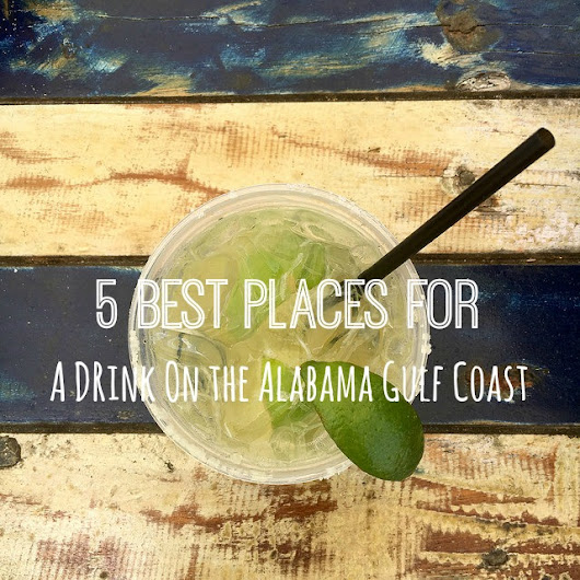5 Great Places to Grab a Cocktail on the Alabama Gulf Coast | Blonde Mom Blog