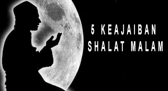 5 Keajaiban Shalat malam
