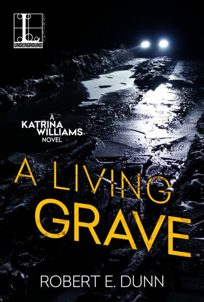 Book cover for mystery thriller A Living Grave from The Katrina Williams series by Robert E. Dunn.