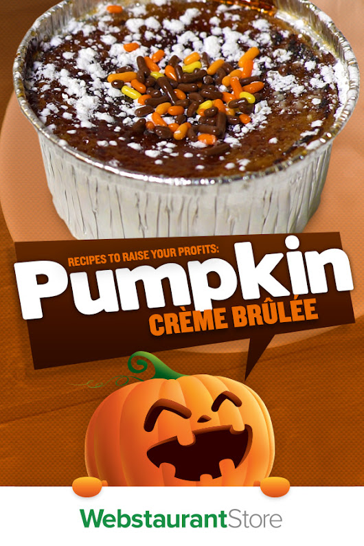 Recipes to Raise Your Profits: 18-Minute Pumpkin Creme Brulee