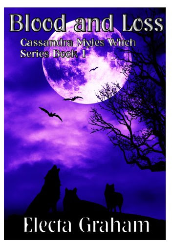 Blood and Loss (Cassandra Myles Witch Series) by Electa Graham