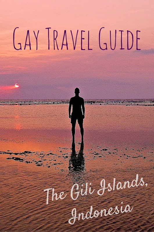 Gay friendly travel guide to the Gili islands - Nomadic Boys