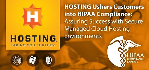HOSTING Ushers Customers into HIPAA Compliance — Guaranteeing Success Through Secure Managed Cloud Hosting Environments - HostingAdvice.com