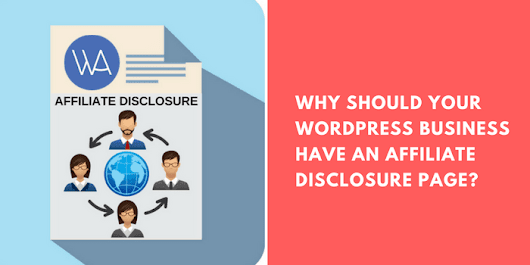 Why Should your WordPress Business have an Affiliate Disclosure page?